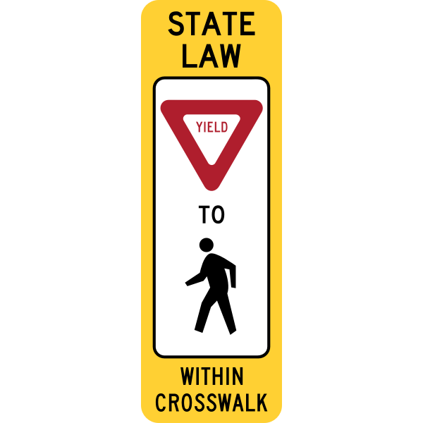 Yield To Pedestrians In Crosswalk Sign (State Law Version, Obsolete, U.S.A.)