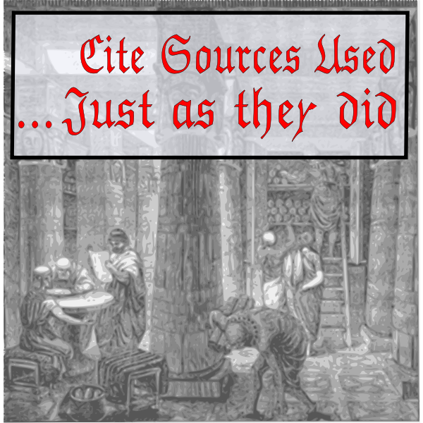 Cite Sources Used ...Just as they did