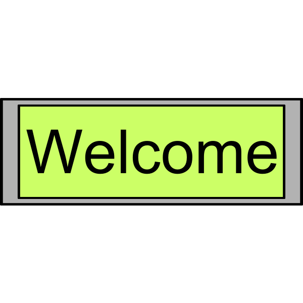 "Digital Display with ""Welcome"" text"