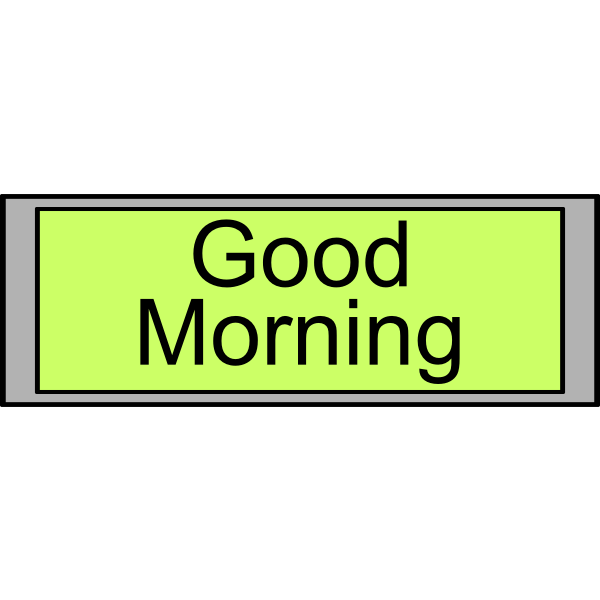 "Digital Display with ""Good Morning"" text"