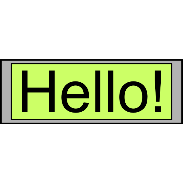 "Digital Display with ""Hello!"" text"