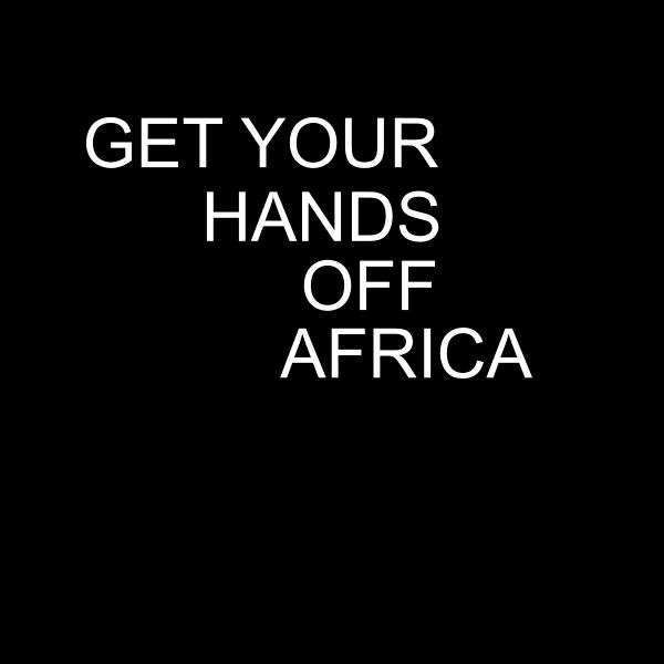 Get your hands off Africa vector graphics