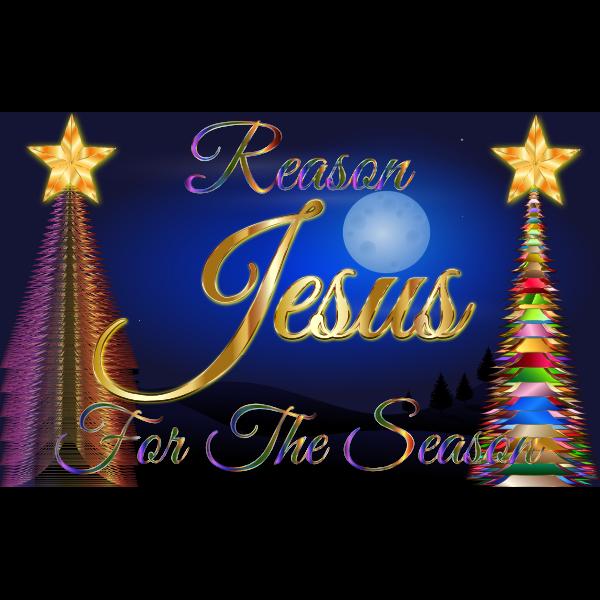 Jesus Reason For The Season Enhanced
