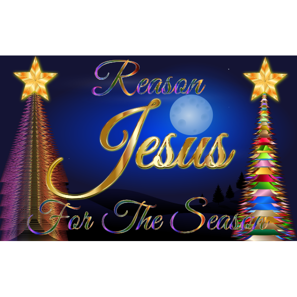 Jesus Reason For The Season Enhanced