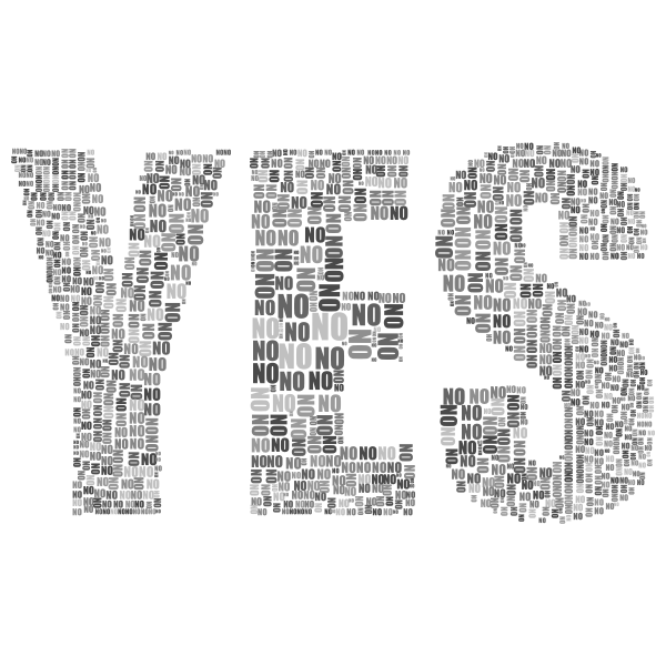 Yes And No Typography Grayscale