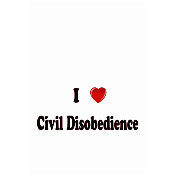 I love civil disobedience sign vector clip art
