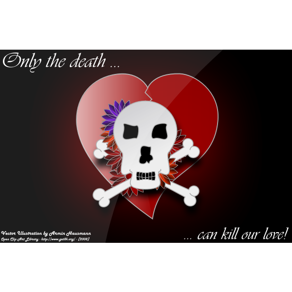 Only the death can kill our love!