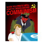 When you pirate MP3s you are downloading COMMUNISM