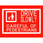 Drive Slowly Sign - English