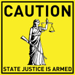 Caution! State justice is armed