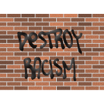 Destroy racism wall