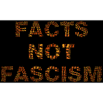 Facts Not Fascism