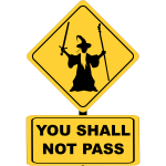 You shall not pass traffic sign